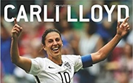 All Heart: My Dedication and Determination to Become One of Soccer's Best: Carli Lloyd