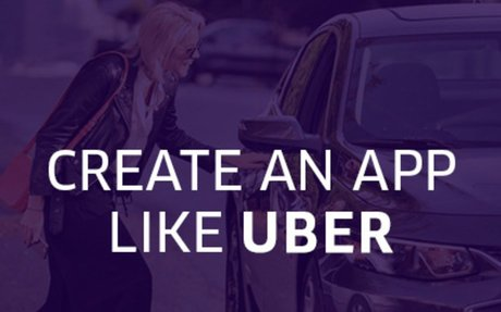 Create An App Like Uber For Your Online Venture Today