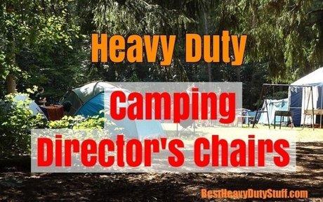 Best Heavy Duty Camping Directors Chairs - Review - Best Heavy Duty Stuff