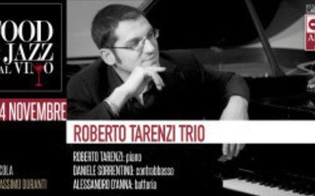 """ROBERTO TARENZI TRIO APRE """"FOOD & JAZZ DAL VINO"""""""