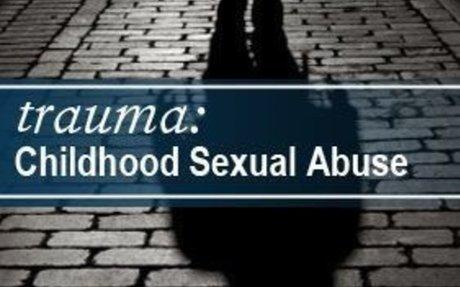 Trauma: Childhood Sexual Abuse