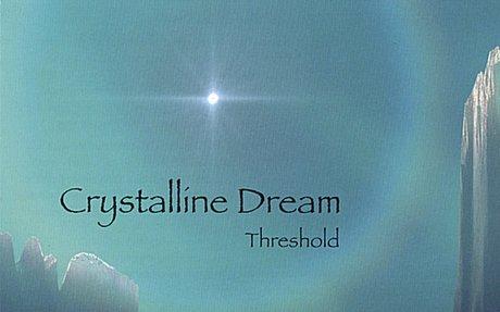 ♫ Threshold - Crystalline Dream. Listen @cdbaby