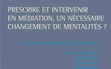 Librairie Sauramps PRESCRIRE ET INTERVENIR EN MEDIATION, UN NECESSAIRE CHANGEMENT DE MENTA
