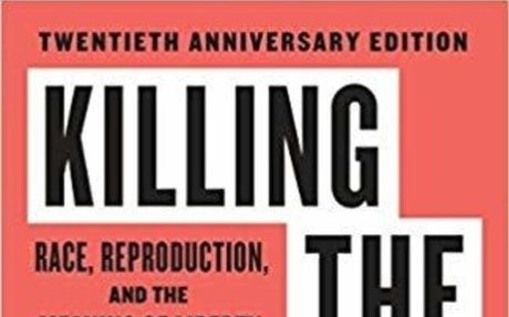 Killing the Black Body: Race, Reproduction, and the Meaning of Liberty: Dorothy Roberts: 8