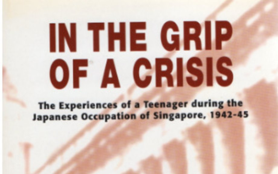 In The Grip of a Crisis : The Experiences of a Teenager during the Japanese Occupation