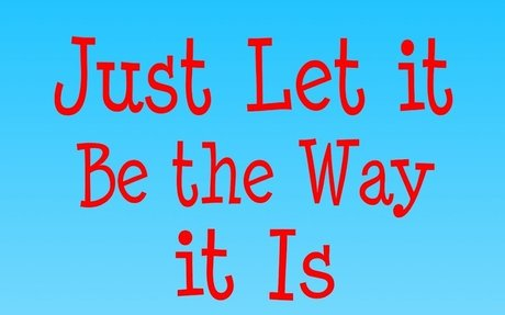 JUST LET IT BE THE WAY IT IS by Car Buu & Alicia, both age 8