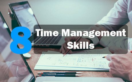 8 Time Management Skills to Have Better Hold on Managing Time