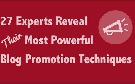 27 Experts Reveal Powerful Blog Promotion Techniques #PersonalBrand