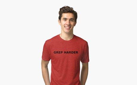 'GREP Harder' Tri-blend T-Shirt by maxhells