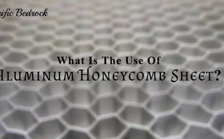 What Is The Use Of Aluminum Honeycomb Sheet?