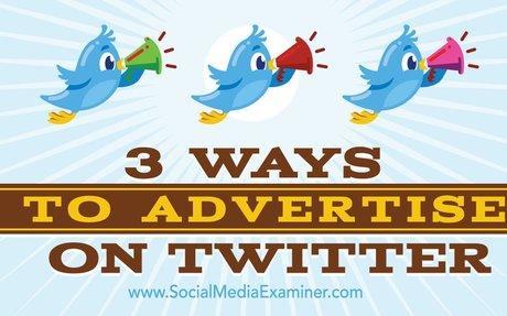 3 Ways to Advertise on Twitter : Social Media Examiner