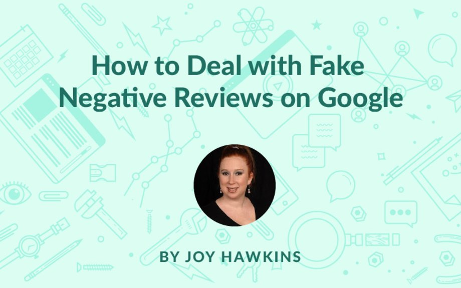 How to Deal with Fake Negative Reviews on Google