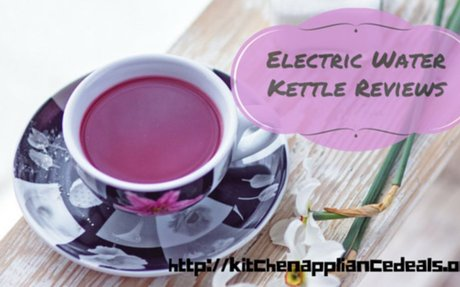 Electric Water Kettle Reviews | Kitchen Appliance Deals