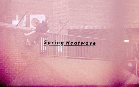 Spring Heatwave