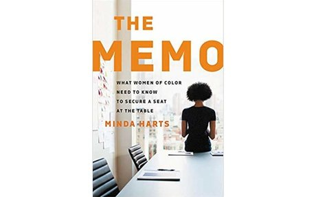 The Memo: What Women of Color Need to Know to Secure a Seat at the Table: Minda Harts: ...