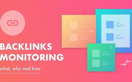 Backlink Monitoring: How to Easily Track Your Existing Links