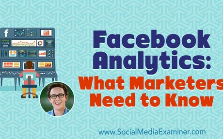 Facebook Analytics: What Marketers Need to Know