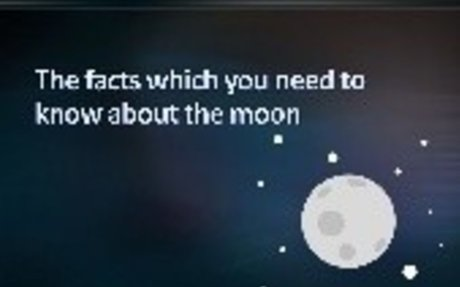 The facts which you need to know about the moon