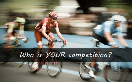 Think You Know Who Your Competition Is? Think Again!
