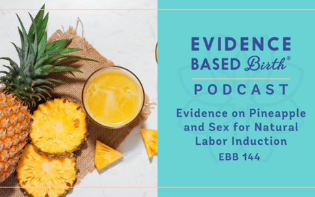 Podcast: Evidence on Pineapple and Sex for Natural Labor Induction