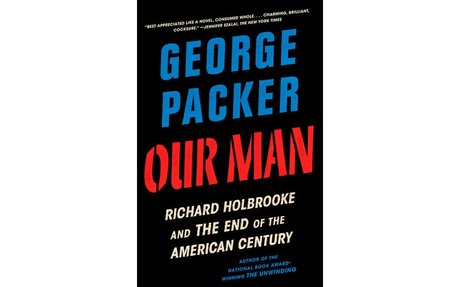 Our man: Richard Holbrooke and the End of the American century / George Packer.