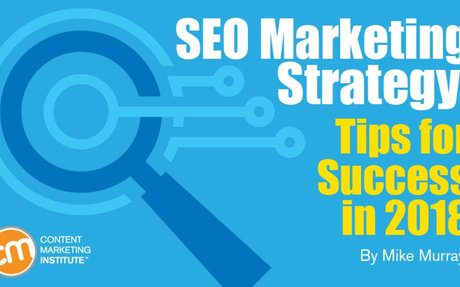 SEO Marketing Strategy: Tips for Success in 2018