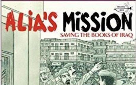 Alia's Mission: Saving the Books of Iraq: Mark Alan Stamaty Grades 6-8