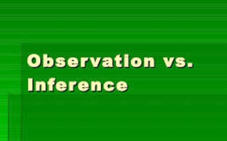 Observation and Inferences