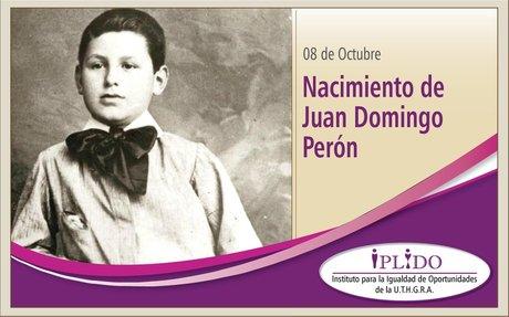 08 de Octubre. Nacimiento de Juan Domingo Perón.
