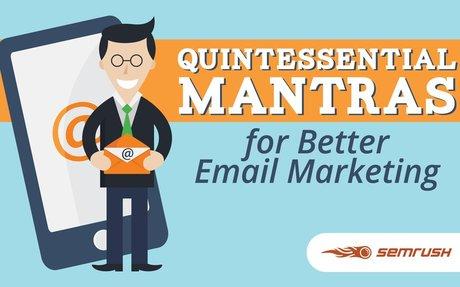 Quintessential Mantras for Better Email Marketing | SEMrush community