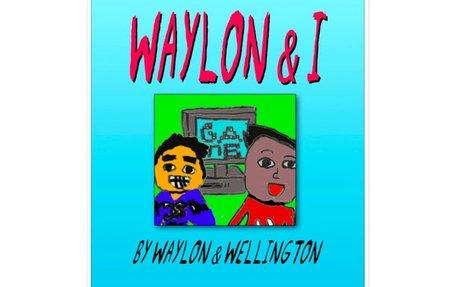 WAYLON & I by Waylon & Wellington, both age 9