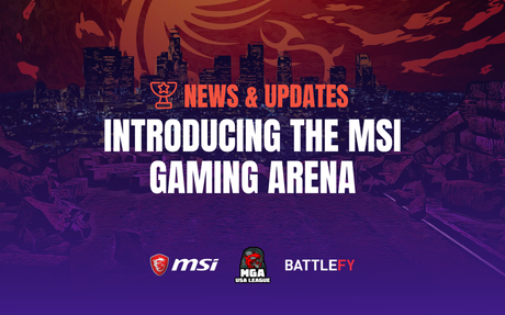 MSI and Battlefy to bring MSI Gaming Arena to United States