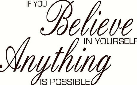 Believe in yourself: Quote