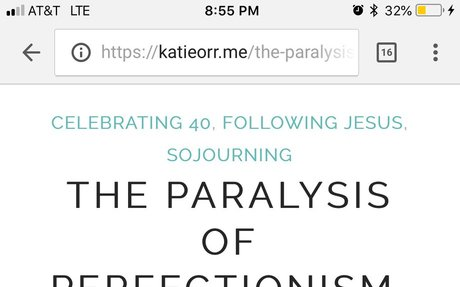 The paralysis of perfectionism