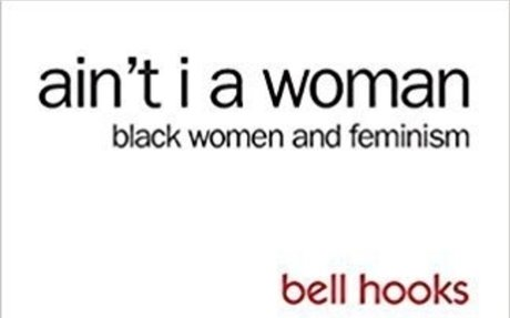 Ain't I a Woman: Black Women and Feminism: bell hooks: 9781138821514: Amazon.com: Books