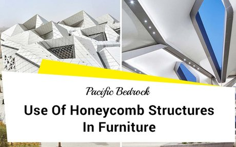 Use Of Honeycomb Structures In Furniture