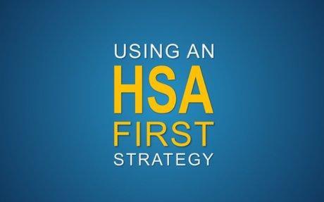 When an HSA-First Strategy Makes Sense