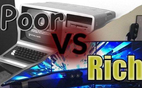 Rich VS Poor Gamers life
