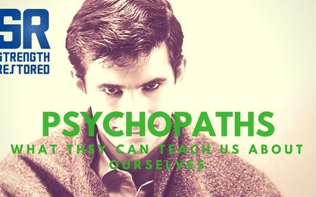 Psychopaths: What They Can Teach Us About Ourselves