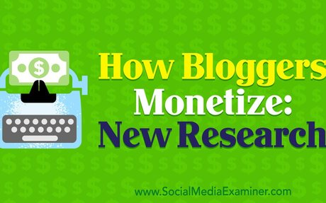 How Bloggers Monetize: New Research