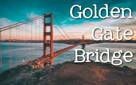 The Golden Gate Bridge for Kids: Famous Landmarks for Children - FreeSchool