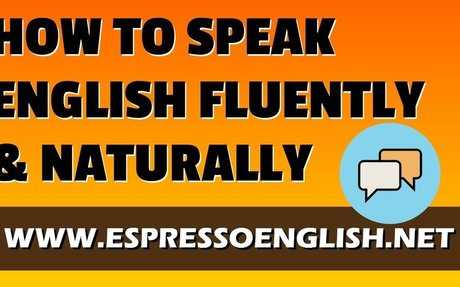 How to Speak English Fluently and Naturally