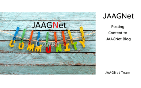 Posting Content to JAAGNet Blog