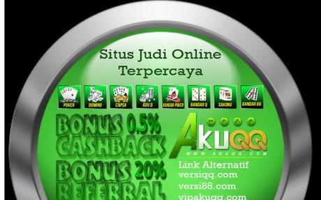 AkuQQ Agen Domino 99 Dan Poker Online Terbaik