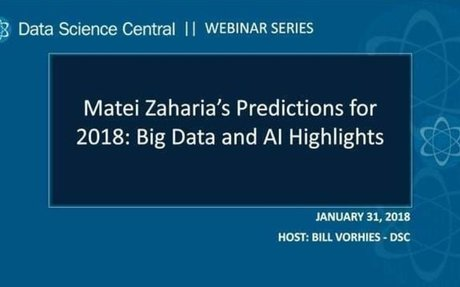 Matei Zaharia's Predictions for 2018: Big Data and AI Highlights