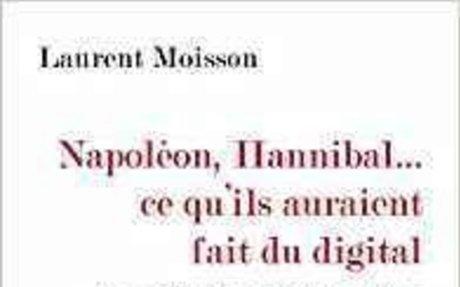 Napoléon, Hannibal...ce qu'ils auraient fait du digital: Les Grands Hommes fac