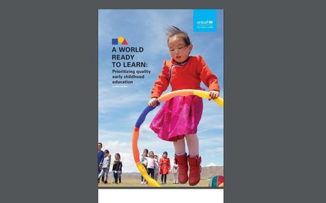A world ready to learn Prioritizing quality early childhood education UNICEF 2019