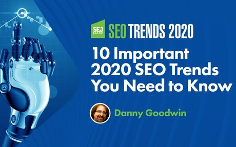 10 Important 2020 SEO Trends You Need to Know