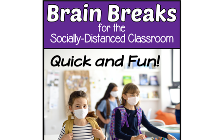 Brain Breaks for the Socially Distanced Classroom (and Remote Learning too!)
