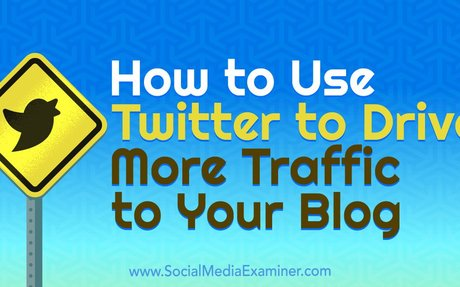 How to Use Twitter to Drive More Traffic to Your Blog #PersonalBrand